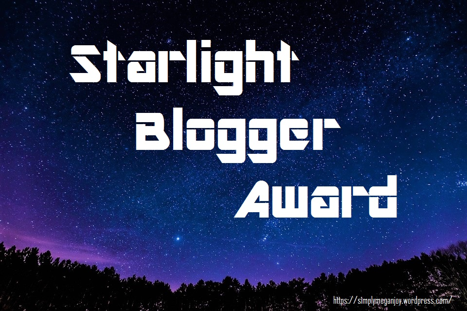 Starlight Blogger Award 2 - Simply Megan Joy Blog