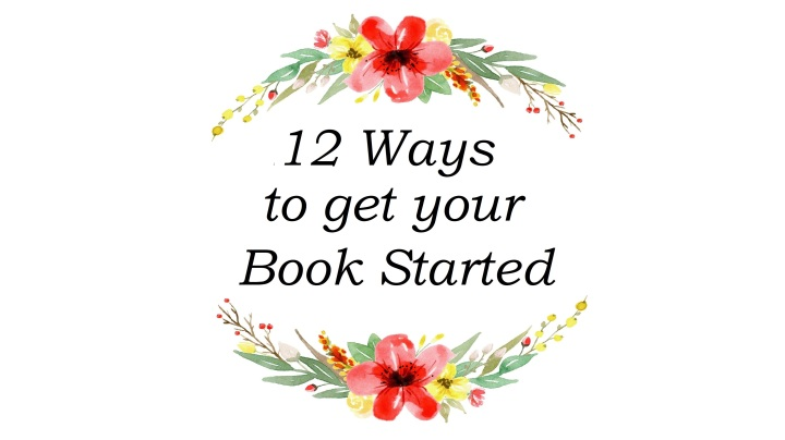 12 Ways to Get Your Book Started - simplymeganjoy.wordpress.com
