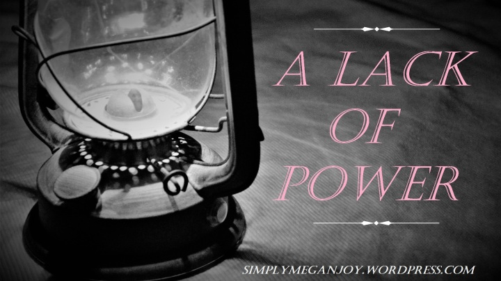 A Lack of Power - Simplymeganjoy.wordpress.com 1