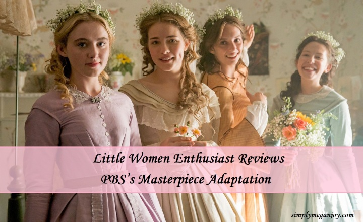 Little Women Enthusiast Reviews PBS's Masterpiece Adaptation